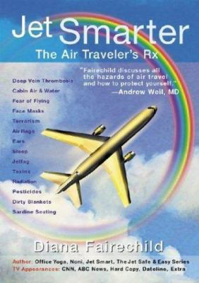 Jet Smarter: The Air Traveler's RX 9781892997128