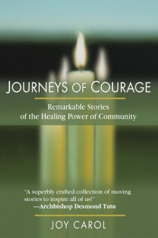 Journeys of Courage: Remarkable Stories of the Healing Power of Community