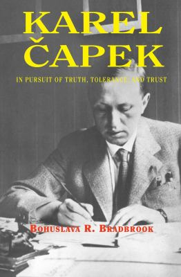 Karel Capek: In Pursuit of Truth Tolerance and Trust 9781898723851