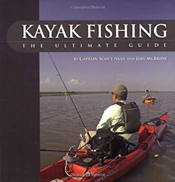 Kayak Fishing: The Ultimate Guide 9781896980287