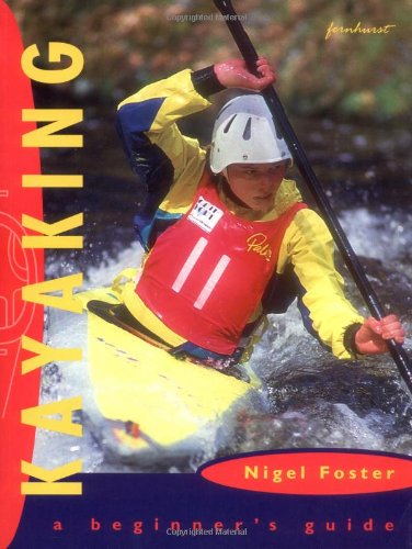Kayaking: A Beginner's Guide 9781898660521