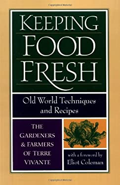 Keeping Food Fresh: Old World Techniques & Recipes 9781890132101