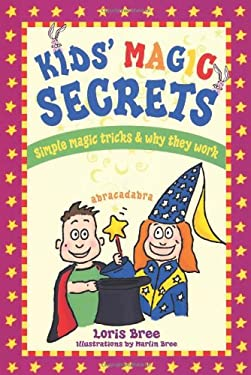 Kid's Magic Secrets: Simple Magic Tricks & Why They Work 9781892147080