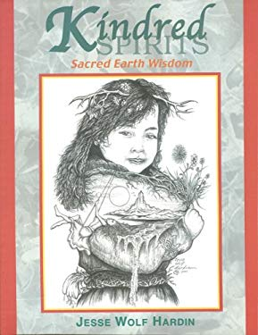 Kindred Spirits: Sacred Earth Wisdom 9781893183063