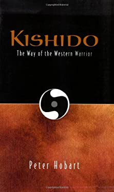 Kishido: The Way of the Western Warrior 9781890772314