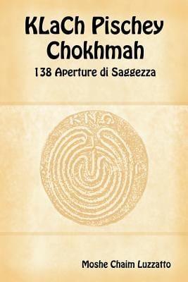 Klach Pischey Chokhmah - 138 Aperture Di Saggezza 9781897352236