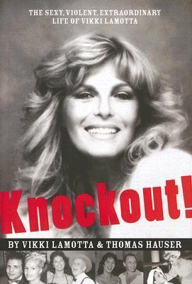 Knockout!: The Sexy, Violent, Extraordinary Life of Vikki Lamotta 9781894963510