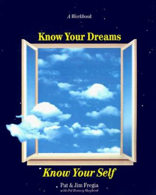 Know Your Dreams, Know Your Self: A Workbook 9781893302006