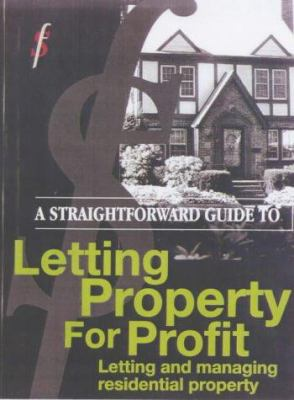 A Straightforward Guide To Letting Property For Profit: Second Edition 9781899924844