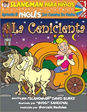 La Cenicienta: Nivel 1: Aprende Ingles Con Cuentos de Hadas [With CD] 9781891888953