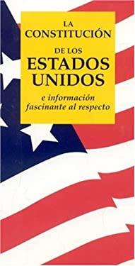 La Constitucion de los Estados Unidos: E Informacion Fascinante al Respecto 9781891743030