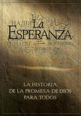 La Esperanza: La Historia de la Promesa de Dios Para Todos 9781892271068