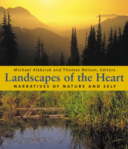Landscapes of the Heart: Narratives of Nature and Self 9781896300627