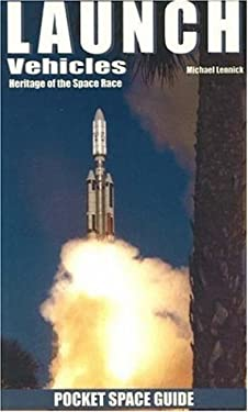 Launch Vehicles: Heritage of the Space Race 9781894959285