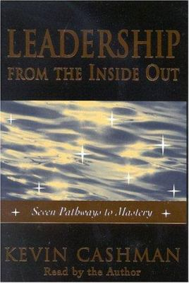 Leadership from the Inside Out: Becoming a Leader for Life 9781890009304