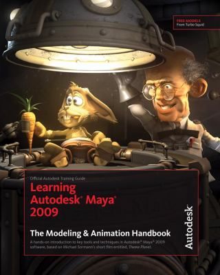 Learning Autodesk Maya 2009: The Modeling & Animation Handbook [With DVD] 9781897177525
