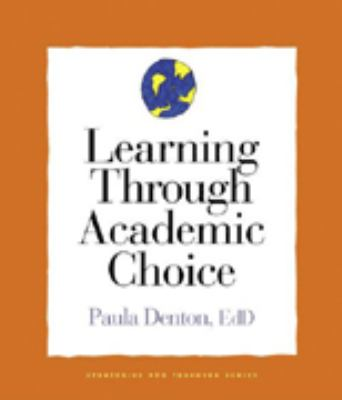 Learning Through Academic Choice 9781892989147