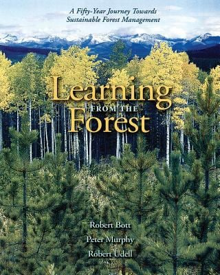 Learning from the Forest: A Fifty-Year Journey Towards Sustainable Forest Management 9781894856232