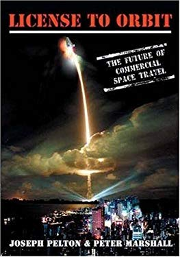 License to Orbit: The Future of Commercial Space Travel 9781894959988