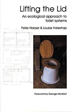 Lifting the Lid: An Ecological Approach to Toilet Systems 9781898049791
