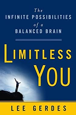 Limitless You: The Infinite Possibilities of a Balanced Brain 9781897238417