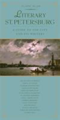 Literary St. Petersburg: A Guide to the City and Its Writers 9781892145376