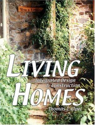 Living Homes: Integrated Design & Construction 9781892784186