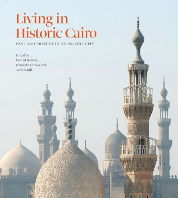 Living in Historic Cairo: Past and Present in an Islamic City 9781898592280