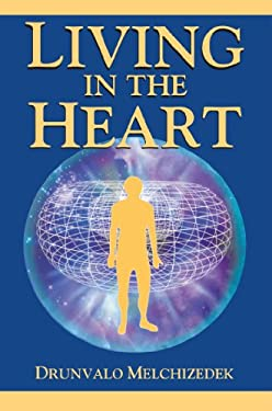 Living in the Heart: How to Enter Into the Sacred Space Within the Heart [With CD] 9781891824432