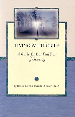 Living with Grief: A Guide for Your First First Year of Grieving 9781891400087