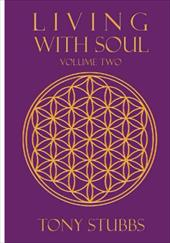 Living with Soul: An Old Soul's Guide to Life, the Universe and Everything, Vol. Two 7718520
