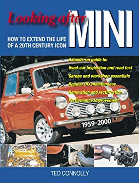 Looking After Mini: How to Extend the Life of a 20th Century Icon 9781899870684