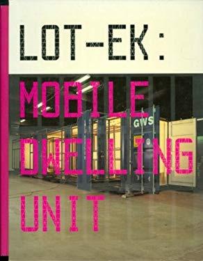 Lot-Ek: Mobile Dwelling Unit 9781891024689