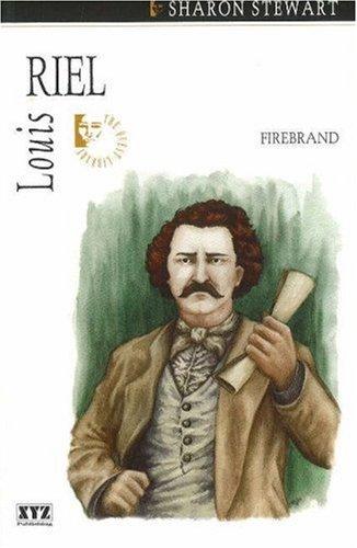 Louis Riel: Firebrand 9781894852265