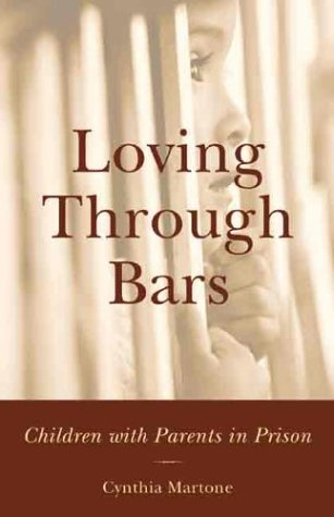 Loving Through Bars: Children with Parents in Prison 9781891661488