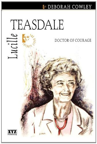 Lucille Teasdale: Doctor of Courage 9781894852166