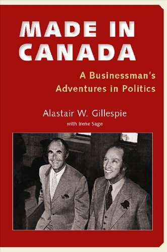 Made in Canada: A Businessman's Adventures in Politics 9781896941592