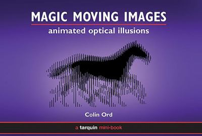 Magic Moving Images: Animated Optical Illusions 9781899618743