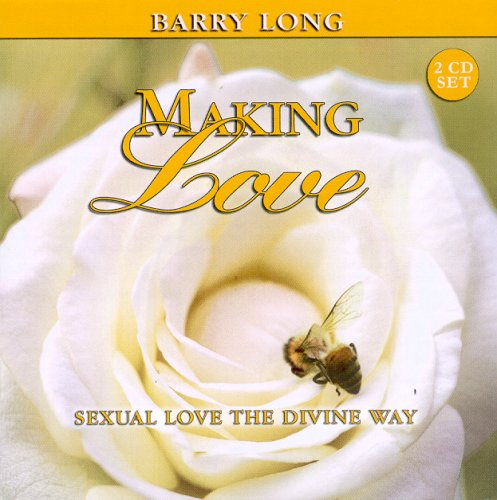 Making Love: Sexual Love the Divine Way 9781899324231