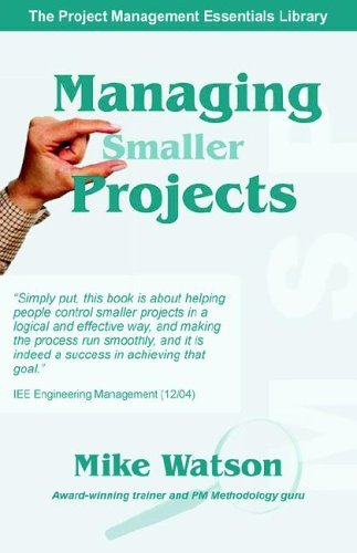Managing Smaller Projects: A Practical Approach 9781895186857