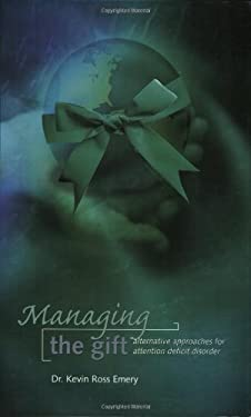 Managing the Gift: Alternative Approaches for Attention Deficit Disorder