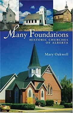 Many Foundations: Historic Churches of Alberta 9781897142158
