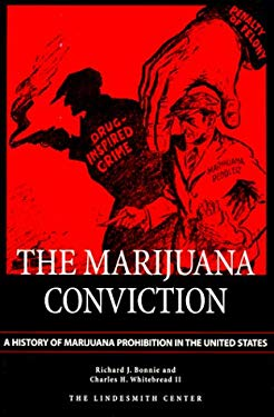 Marijuana Conviction: A History of Marijuana Prohibition in the United States 9781891385063
