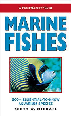 Marine Fishes: 500+ Essential-To-Know Aquarium Species 9781890087388