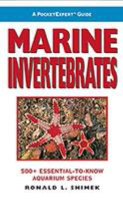 Marine Invertebrates: 500+ Essential-To-Know Aquarium Species 9781890087661