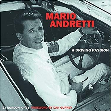 Mario Andretti: A Driving Passion 9781893618121