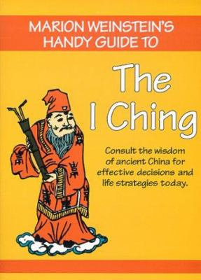 Marion Weinstein's Handy Guide to the I Ching 9781890733063