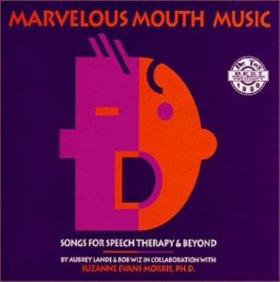 Marvelous Mouth Music: Songs for Speech Therapy and Beyond [With Booklet] 9781893601048
