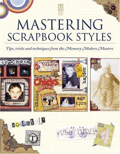 Mastering Scrapbook Styles Mastering Scrapbook Styles 9781892127556