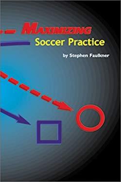 Maximizing Soccer Practice 9781890946647